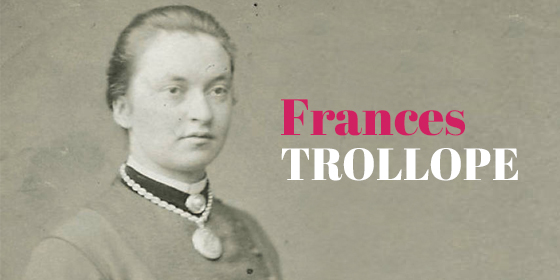 Frances Milton Trollope: biografia e opere principali